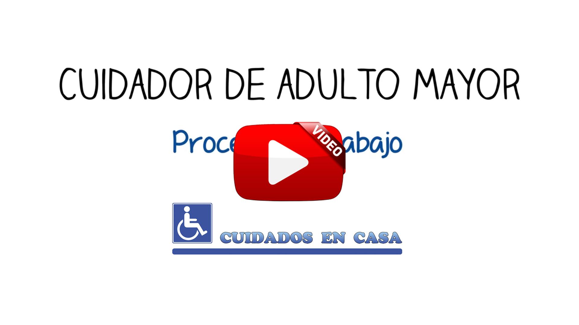 Cuidador de Adulto Mayor - Proceso de Trabajo - Cuidados a Domicilio en Casa Hogar o Vivienda del Paciente
