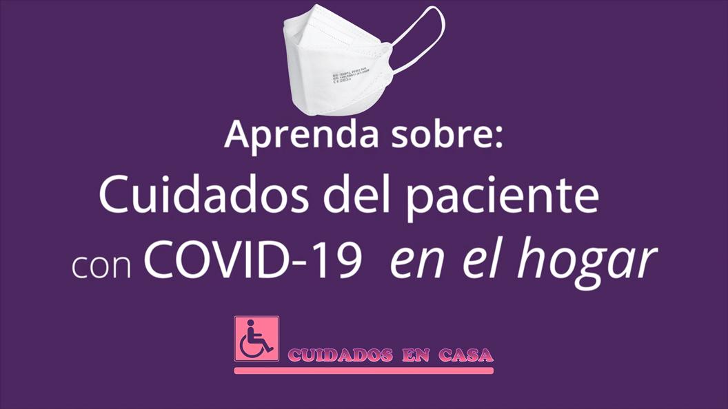 Cuidados para Pacientes con CoVID-19 CoronaVirus en el Hogar, Casa, Vivienda o Domicilio