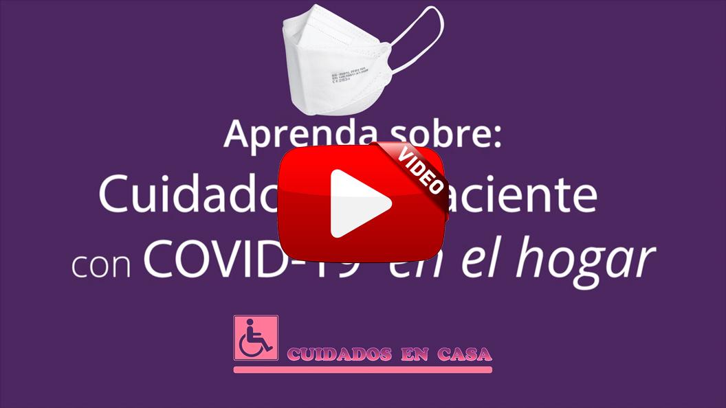 Video Cuidados para Pacientes con CoVID-19 CoronaVirus en el Hogar, Casa, Vivienda o Domicilio